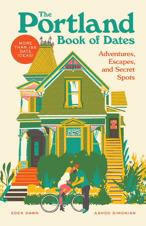 The Portland Book of Dates by Eden Dawn and Ashod Simonian