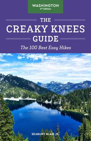 The Creaky Knees Guide Washington, 3rd Edition by Seabury Blair Jr.