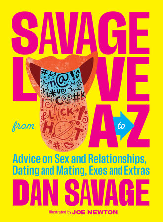 Savage Love from A to Z by Dan Savage