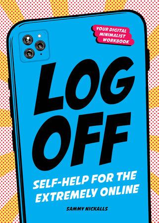 Log Off by Sammy Nickalls