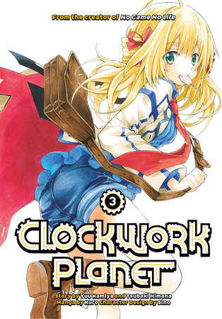 Clockwork Planet 3 by Yuu Kamiya and Tsubaki Himana