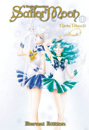 Sailor Moon Eternal Edition 6 by Naoko Takeuchi