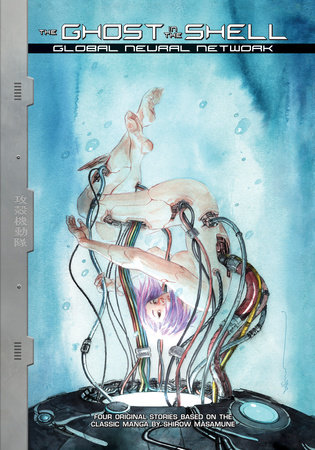 The Ghost in the Shell: Global Neural Network by Max Gladstone, Alex de Campi and Brenden Fletcher
