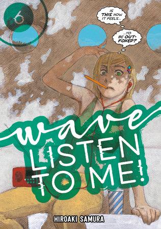 Wave, Listen to Me! 6 by Hiroaki Samura