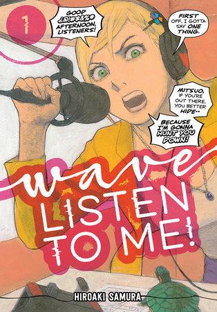 Wave, Listen to Me! 1 by Hiroaki Samura