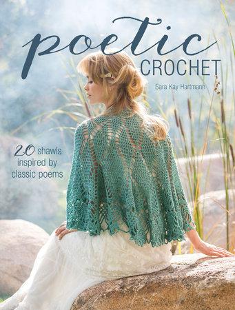 Poetic Crochet by Sara Kay Hartmann