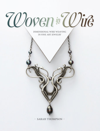 Woven in Wire by Sarah Thompson