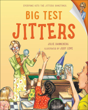 Big Test Jitters by Julie Danneberg
