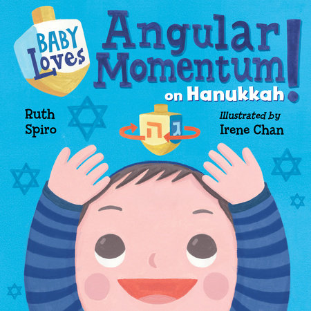 Baby Loves Angular Momentum on Hanukkah! by Ruth Spiro