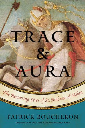 Trace and Aura by Patrick Boucheron