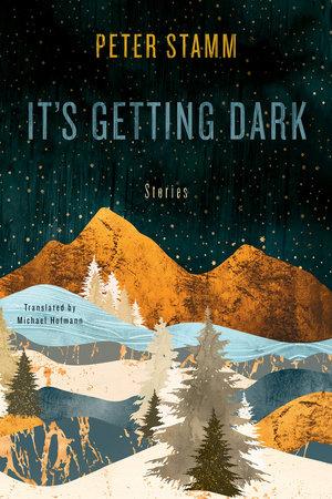 It's Getting Dark by Peter Stamm