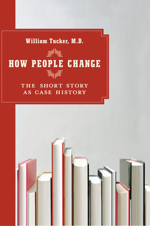 How People Change by William Tucker, M.D.