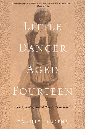 Little Dancer Aged Fourteen by Camille Laurens