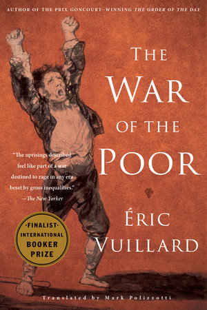 The War of the Poor by Éric Vuillard
