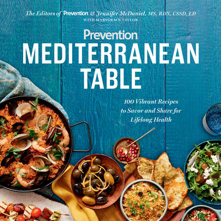Prevention Mediterranean Table by Editors Of Prevention Magazine, Jennifer Mcdaniel and Marygrace Taylor