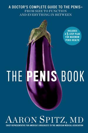 The Penis Book by Aaron Spitz, M D  | PenguinRandomHouse com: Books