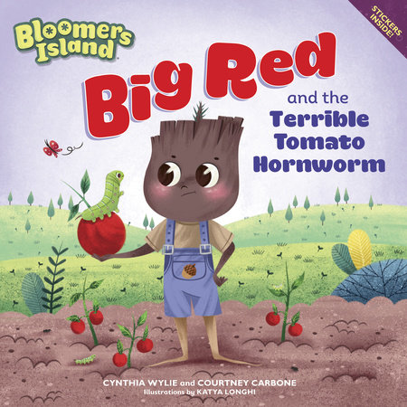 Big Red and the Terrible Tomato Hornworm by Cynthia Wylie and Courtney Carbone
