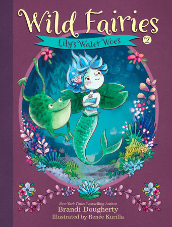 Wild Fairies #2: Lily's Water Woes by Brandi Dougherty