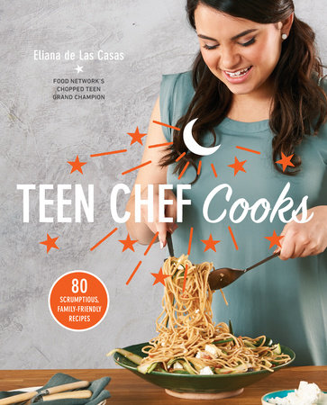 Teen Chef Cooks by Eliana de Las Casas