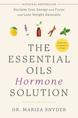 The Essential Oils Hormone Solution by Dr. Mariza Snyder