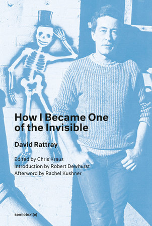 How I Became One of the Invisible, new edition by David Rattray