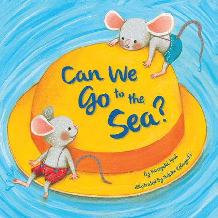 Can We Go to the Sea? by Hiroyuki Arai