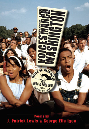 Voices from the March on Washington by George Ella Lyon and J. Patrick Lewis