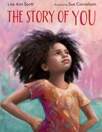 The Story of You by Lisa Ann Scott