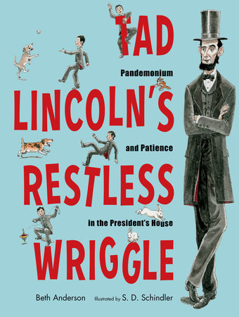 Tad Lincoln's Restless Wriggle by Beth Anderson