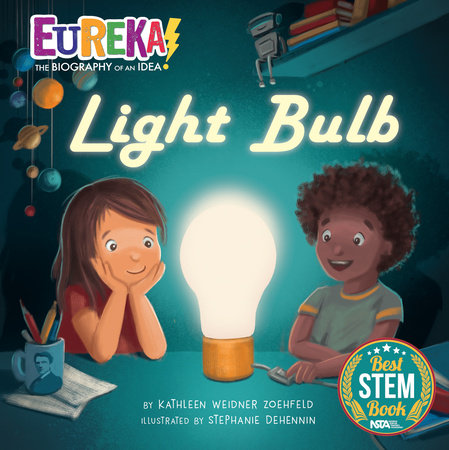 Light Bulb by Kathleen Weidner Zoehfeld; Illustrated by Stephanie Dehennin