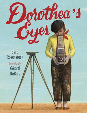 Dorothea's Eyes by Barb Rosenstock