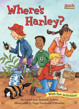 Where's Harley? by Carol Felton and Amanda Felton