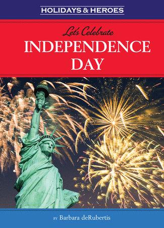 Let's Celebrate Independence Day by Barbara deRubertis