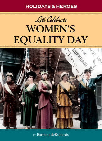 Let's Celebrate Women's Equality Day by Barbara deRubertis