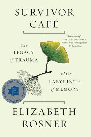 Survivor Café by Elizabeth Rosner