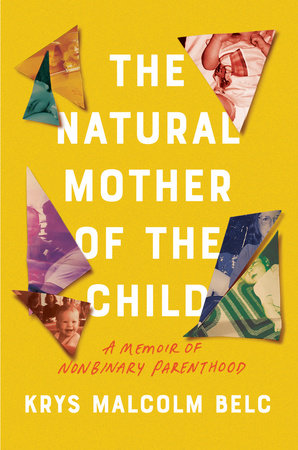 The Natural Mother of the Child by Krys Malcolm Belc