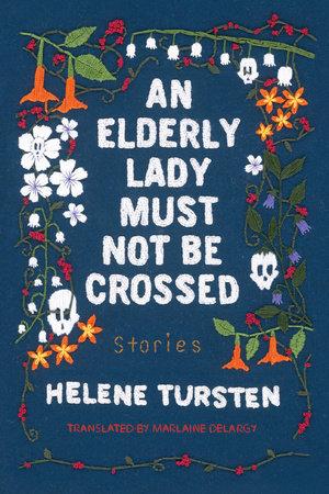 An Elderly Lady Must Not Be Crossed by Helene Tursten