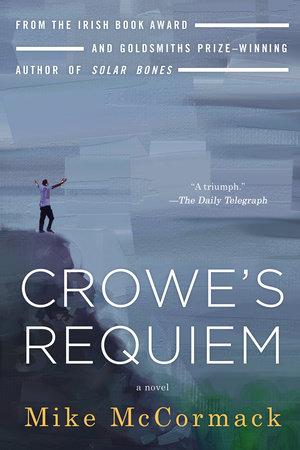 Crowe's Requiem by Mike McCormack