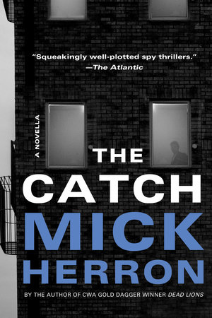 The Catch: A Novella by Mick Herron