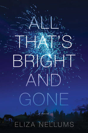 All That's Bright and Gone by Eliza Nellums