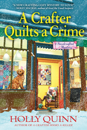 A Crafter Quilts a Crime by Holly Quinn