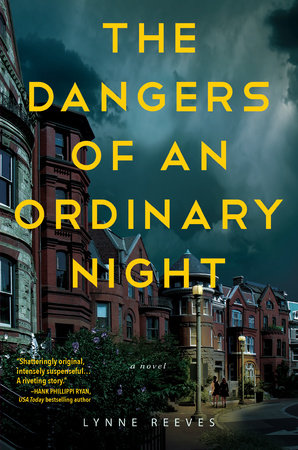 The Dangers of an Ordinary Night by Lynne Reeves