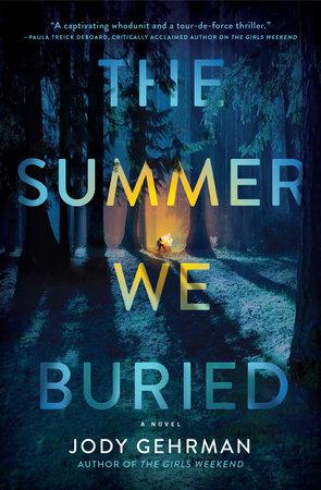 The Summer We Buried by Jody Gehrman