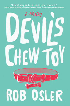 Devil's Chew Toy by Rob Osler