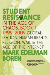 Student Resistance in the Age of Chaos. Book 1, 1999-2009
