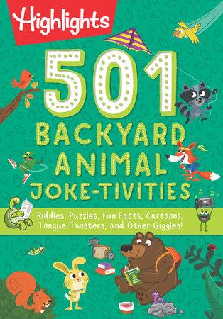 501 Backyard Animal Joke-tivities by Highlights
