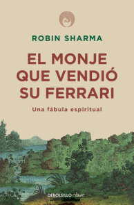 El monje que vendió su Ferrari: Una fábula espiritual / The Monk Who Sold His Ferrari: A Spiritual Fable About Fulfilling Your Dreams & Reaching Your Destiny