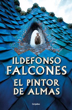 El pintor de almas / Painter of Souls by Ildefonso Falcones