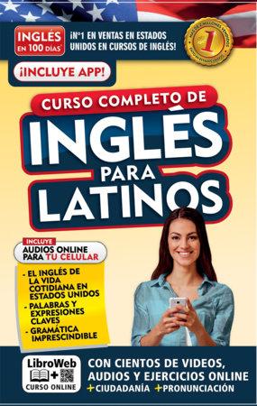 Inglés en 100 días. Inglés para latinos. Nueva Edición / English in 100 Days. The Latino's Complete English Course by Inglés en 100 días