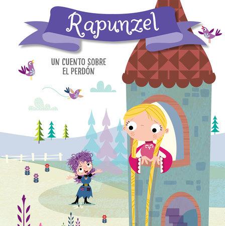 Rapunzel. Un cuento sobre el perdón / Rapunzel. A story about forgiveness by Helen Anderton